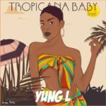 "Yung L – ""Tropicana Baby"""