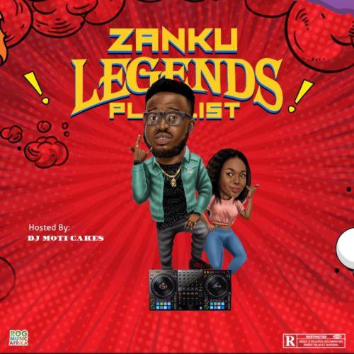 Dj Moti Cakes - Zanku Legends Playlist