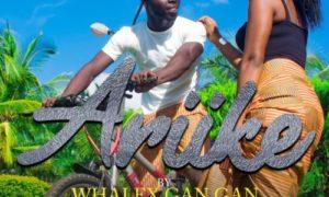 """Whalex Gan Gan - """"Arike"""""""