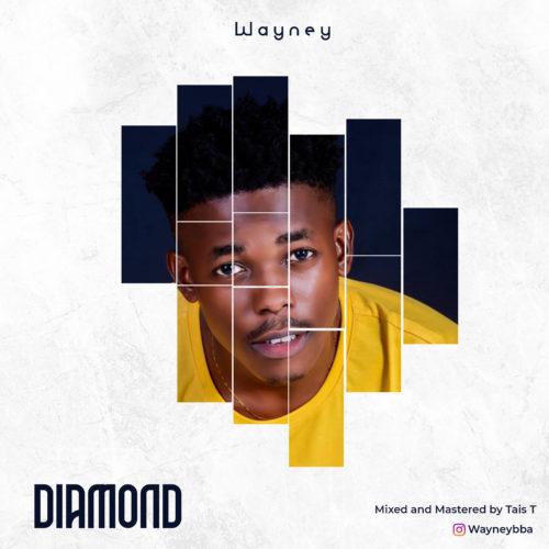 """Wayney - """"Diamond"""""""