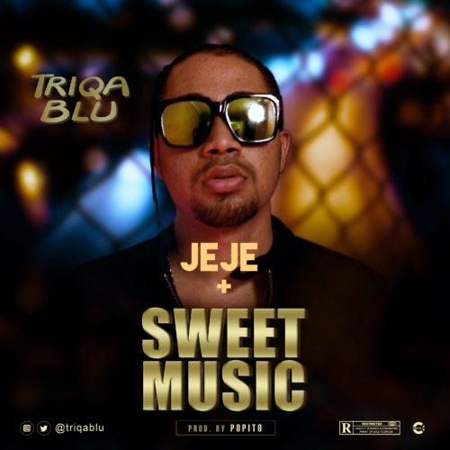 "Triqablu – ""Sweet Music"" + ""Jeje"""