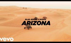 """[Video] Blaq Jerzee x WizKid - """"Arizona"""""""