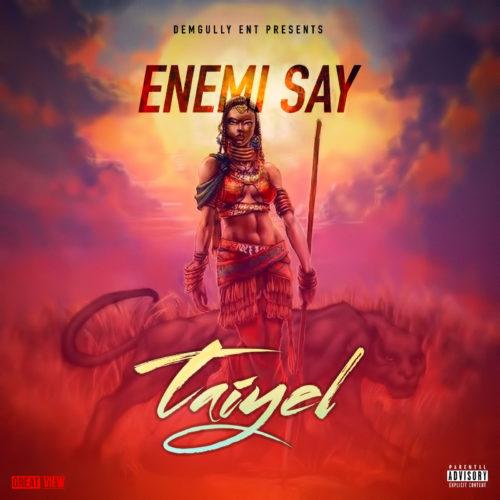 Taiyel - Enemi Say