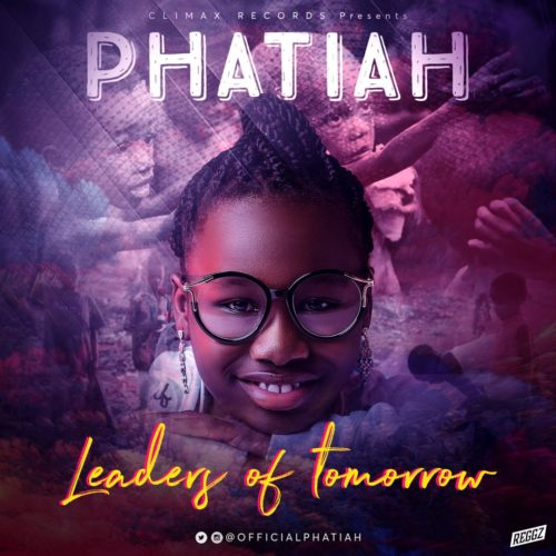 "Phatiah - ""Leaders Of Tomorrow"""