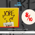 Kizz Daniel Deserves Accolades For Bringing Adekunle Gold Back To His A-Game – 'Jore' Review