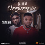 "Ajura – ""Dangbanagba"" ft. Slimcase"