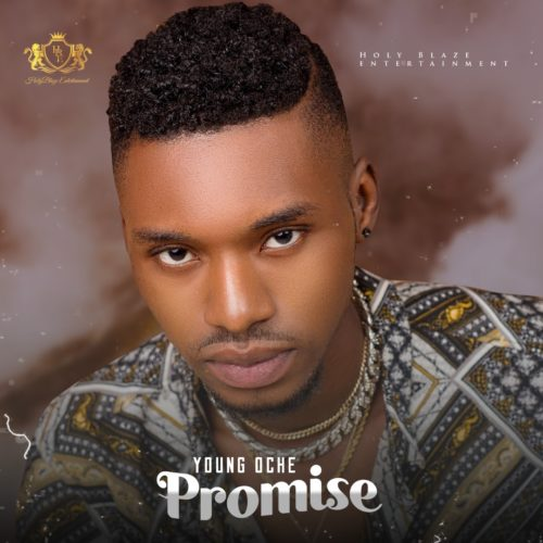 "Young Oche - ""Promise"""