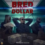 "[Lyrics] B-Red – ""Dollar"" ft. Davido, Peruzzi"