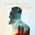 [Music] Blezed – Make Me Feel
