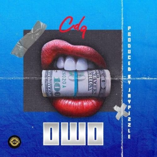 "CDQ – ""Owo"" (Prod. by JayPizzle)"