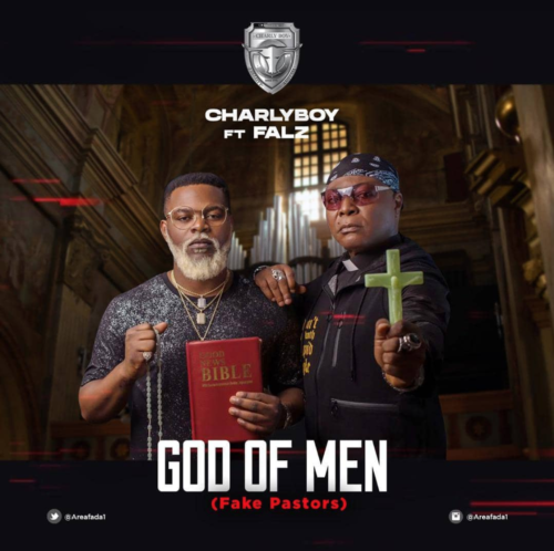 "Charly Boy ft. Falz – ""God Of Men"" (Fake Pastors)"