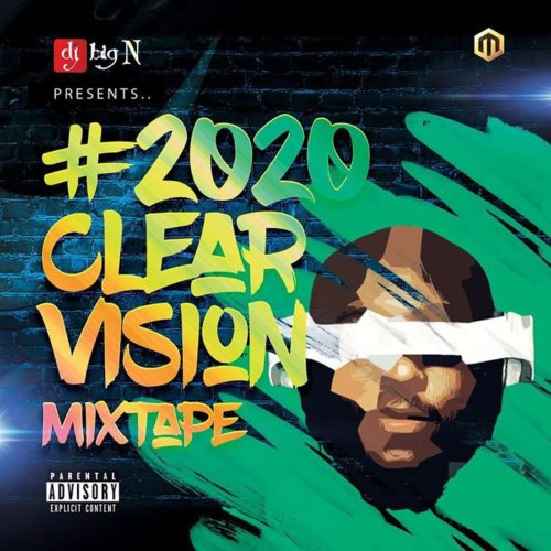 "[MIXTAPE] DJ Big N – ""2020 Clear Vision Mixtape"""