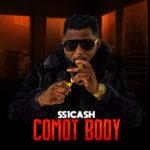 "SS1Cash – ""Comot Body"""