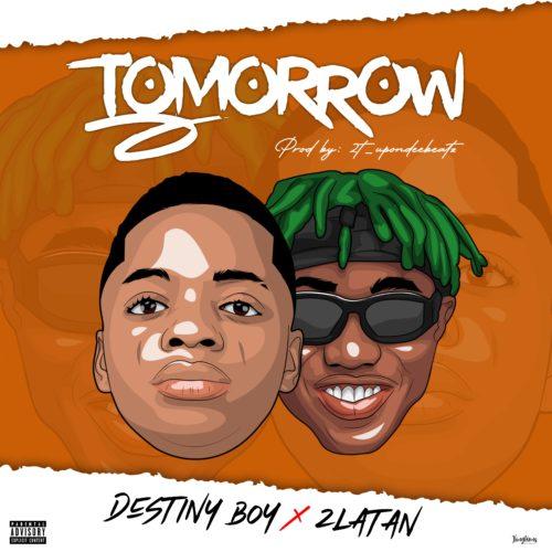 """Destiny Boy x Zlatan - """"Tomorrow"""" (Prod. by 2tboyz)"""