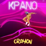 "[Lyrics] Crayon – ""Kpano"""