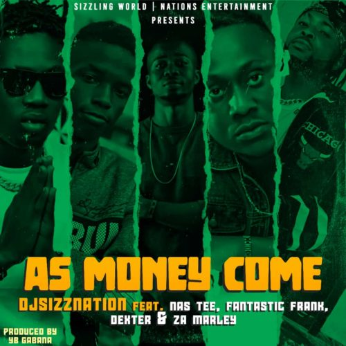 "DJ Sizznation - ""As Money Come"" ft. Nastee, Fantastic Frank, Dexter & Za Marley"