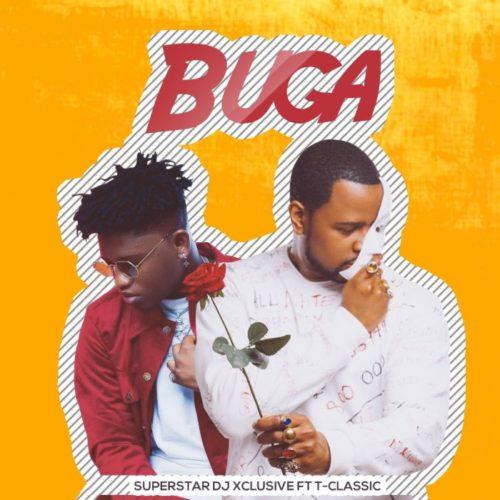 "DJ Xclusive  – ""Buga"" ft. T-Classic"