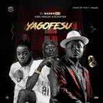 "DJ Baddo – ""Yagofesu"" ft. King Hemjay x Eleniyan (Prod. By Ultrasoundz)"