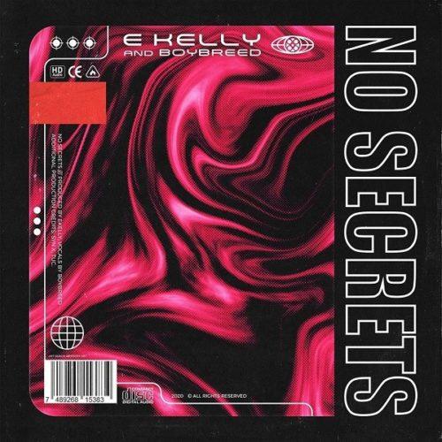 """E Kelly – """"No Secrets"""" ft. Boybreed"""