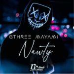 """Gthree Mayami – """"Nawty"""" (Prod. by Donkayyz)"""