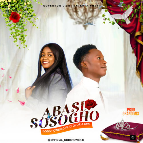 "Gods Power O - ""Abasi Sosogho"" ft. Gloria Oku"