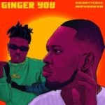 "Ajebutter22 x Mayorkun – ""Ginger You"""