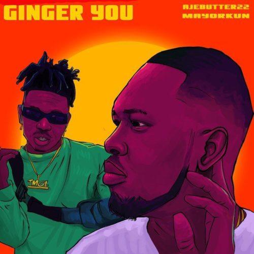 """Ajebutter22 x Mayorkun – """"Ginger You"""""""