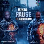 "Kikis – ""Pause"" ft. Harrysong"