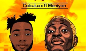 "Calculuxx - ""O MA SET"" ft. Eleniyan"