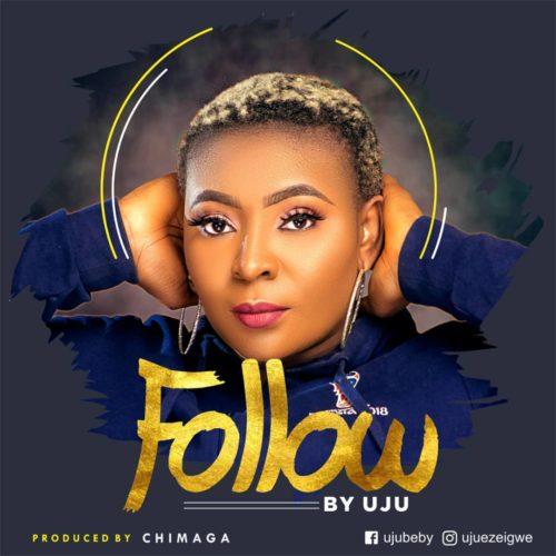 """Uju - """"Follow"""""""