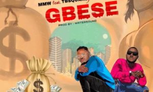 "MMW - ""GBESE"" ft. TB Square, Mariostyle"