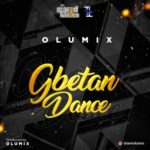 "Olumix – ""Gbetan Dance"""