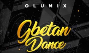 "Olumix - ""Gbetan Dance"""