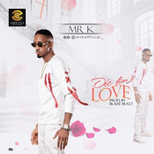 """Mr K - """"Die For Love"""""""