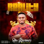 "Ola Rhymezy – ""Reality"" (Prod. By Pitar Pypar)"