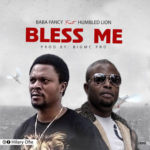 "[Video Premiere] Baba Fancy – ""Bless Me"" ft. Humbled Lion"