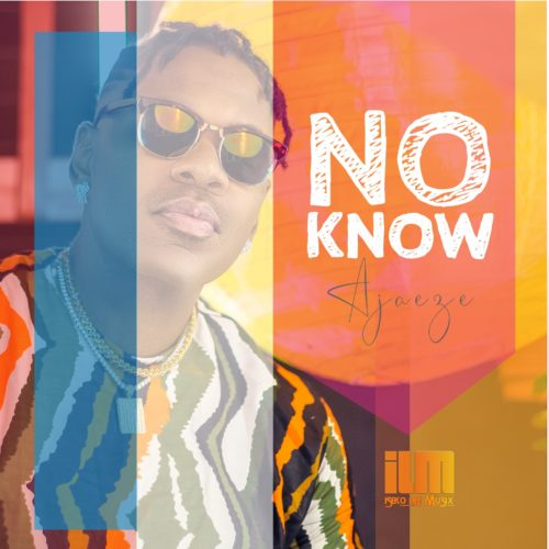Ajaeze - No Know