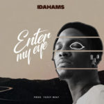 [Music] Idahams – Enter My Eye + Shima