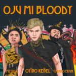 "Oyibo Rebel – ""OJU MI BLOODY"" ft. Chinko Ekun, Mz Kiss"