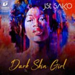 """Jst Sako – """"Dark Skin Girl"""""""