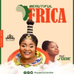 "[Audio + Video] Queen Juli Endee – ""Beautiful Africa"" ft. J'Odie"