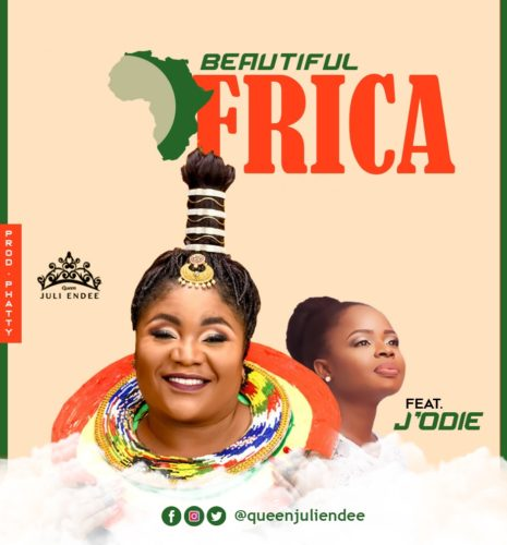 "Queen Juli Endee - ""Beautiful Africa"" ft. J'Odie"