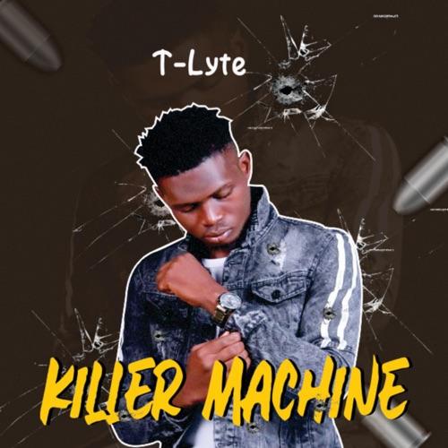 "T-Lyte - ""Killer Machine"""
