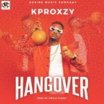 "Kproxzy – ""Hangover"""