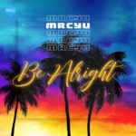 "MrcyU – ""Be Alright"""