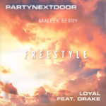 "Maleek Berry – ""Loyal"" (Freestyle) ft. PartNextDoor x Drake"