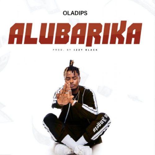 """[Audio + Video] Oladips – """"Alubarika"""""""