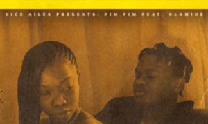 """Dice Ailes – """"Pim Pim"""" ft. Olamide (Prod. Cracker)"""