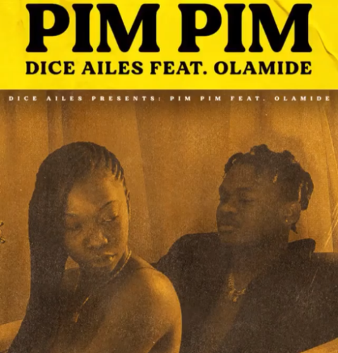 "Dice Ailes – ""Pim Pim"" ft. Olamide (Prod. Cracker)"