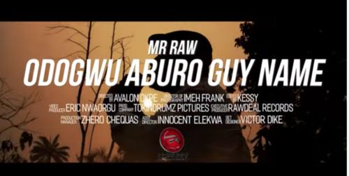 """[Video] Mr Raw - """"Odogwu Aburo Guy Name"""""""